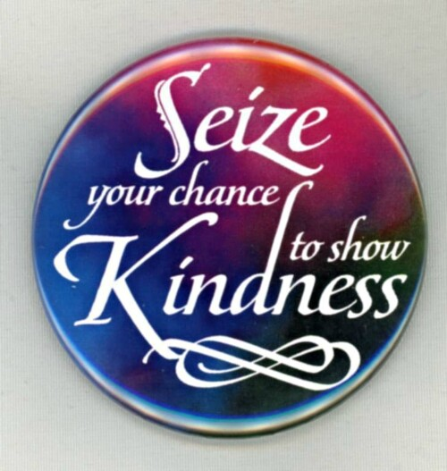 seize your chance to show kindness