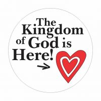 The Kingdom of God is Here!  Button