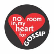 No room in my heart for gossip Button