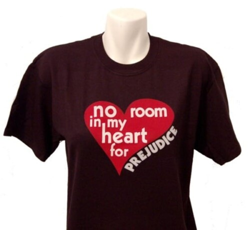 No Room in My Heart for Prejudice T-Shirt