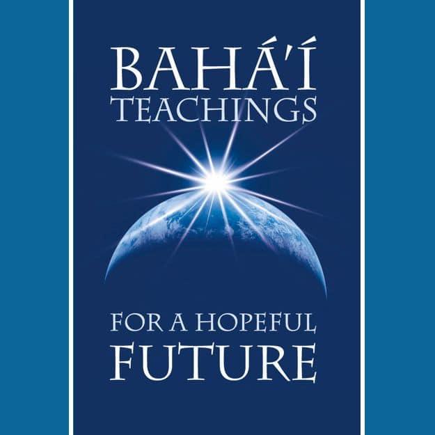 Baha'i Teachings for a Hopeful Future Mini-Book