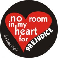 Bahai No Room in my Heart for Prejudice Button