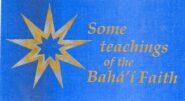 Some teachings of the Bahai Faith