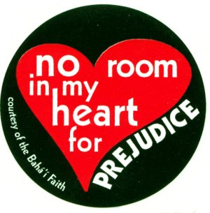 Bahai No Room in My Heart for Prejudice Stickers