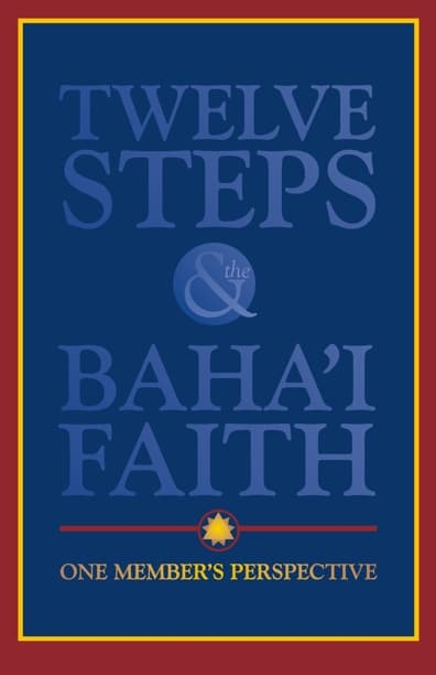 Twelve Steps and the Bahai Faith