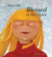 Blessed Is the Spot Children's Prayer Book
