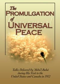Promulgation of Universal Peace – Talks by Abdul-Baha