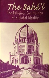 The Baha'i – The Religious Construction of a Global Identity
