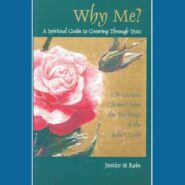 Why Me?- A Spiritual Guide to Growing Through Tests