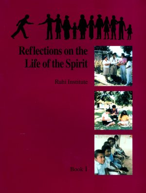 Ruhi 1 – Reflections on the Life of the Spirit