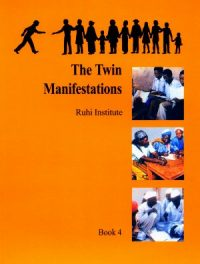 Ruhi 4 – Twin Manifestations