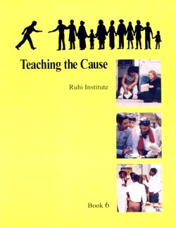 Ruhi 6 – Teaching the Cause