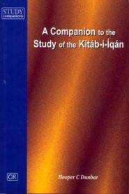 Companion to the Study of the Kitab-i-Iqan