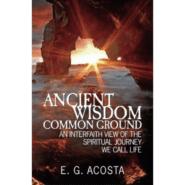 Ancient Wisdom, Common Ground