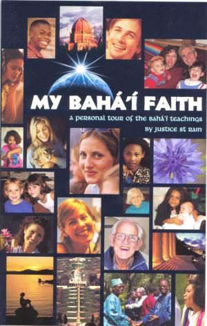 My Bahai Faith – A Personal Tour of the Baha'i Teachings
