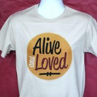 Alive and Loved T-shirt