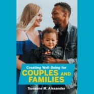 Creating Well-Being for Couples and Families
