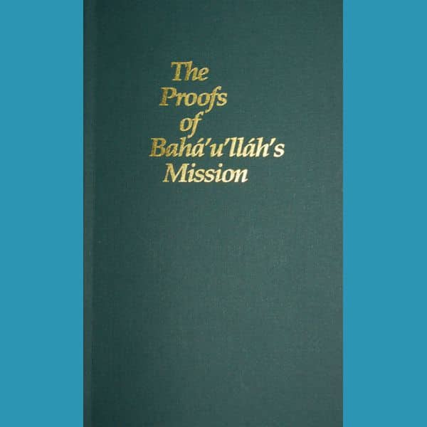 Proofs of Baha'u'llah's Mission