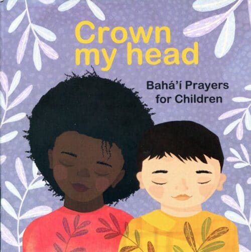 Crown My Head – Baha'i Prayers for Children