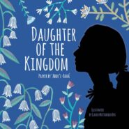 Daughter of the Kingdom – Bahai Prayer for Girls