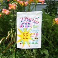 Be the Sunshine, Garden or Door Flag
