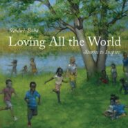 Abdu'l-Baha, Loving All the World – Stories to Inspire
